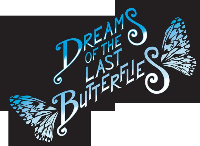 Dreams of the Last Butterflies